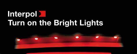 interpol turn on the bright lights interpol announces turn on the bright lights 15th