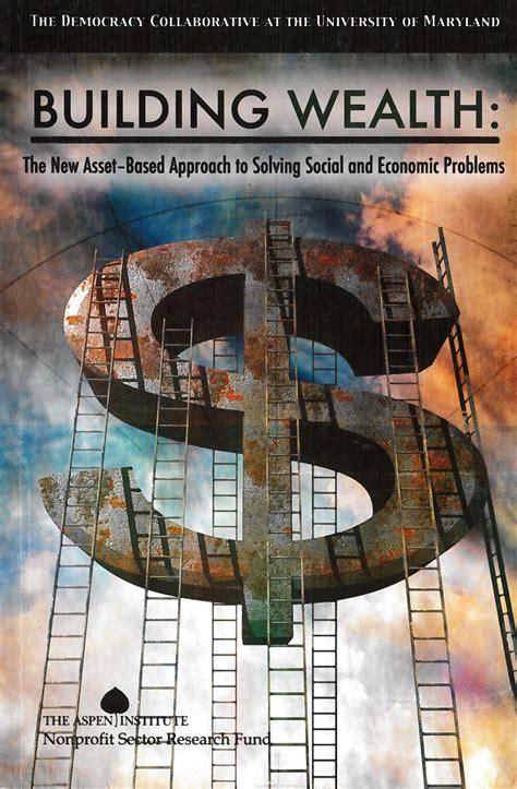 building wealth   asset based approach  solving
