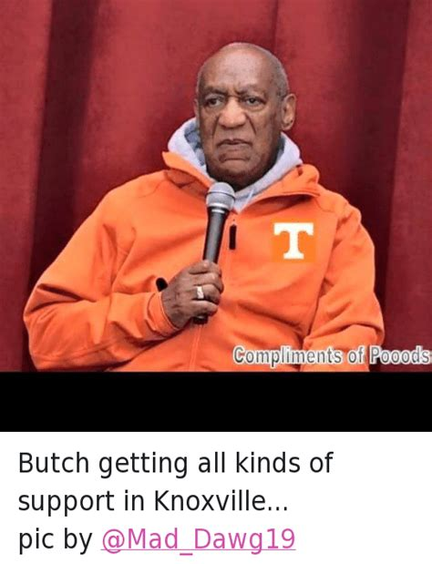 Butch Jones Memes - butch getting all kinds of support in knoxville pic by bill cosby meme on sizzle
