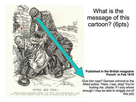 Treaty Of Versailles Cartoon Analysis Give Him Rope
