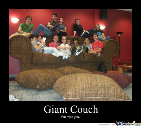 Couch Meme - giant couch by 3lite1 meme center