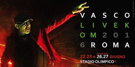 Biglietti Concerti Vasco by Biglietti Concerti Vasco Stadio Olimpico Live Kom 016