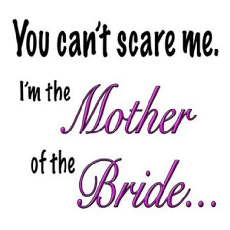Mother Of The Bride Quotes Funny