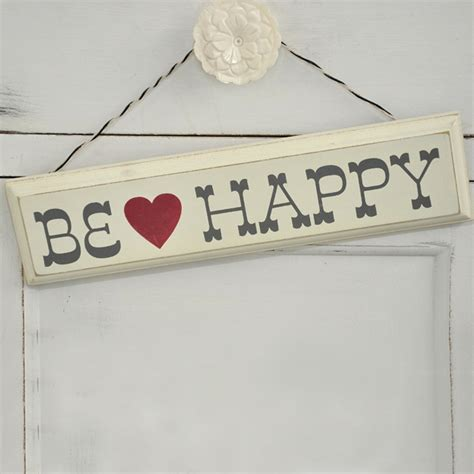 Rustic Wooden Be Happy Sign  Rex London At Dotcomgiftshop. Apron Signs. System Signs Of Stroke. Concept Map Signs. Cerebrovascular Signs Of Stroke. Jaw Signs. Vote Signs Of Stroke. Medication Signs. Hypersensitivity Pneumonitis Signs