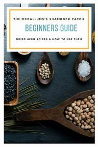 Beginners Guide To Dried Herb And Spices How To Use Them