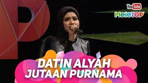 Jutaan Purnama Oleh Datin Alyah