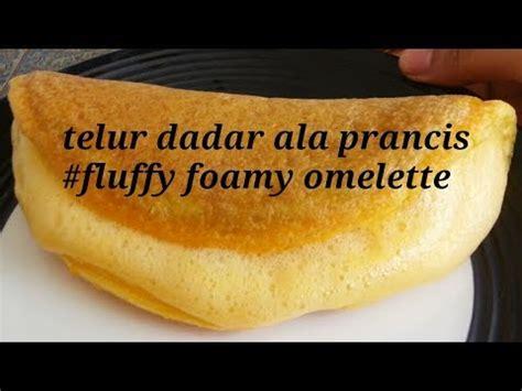 telur dadar ala prancis fluffy foamy omelette youtube