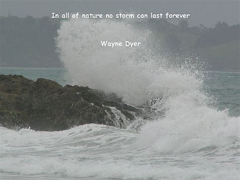 wayne dyer quotes sayings nature storm inspiring