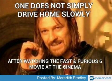 Fast 6 Meme - driving slow after watching fast and furious 6 memes com