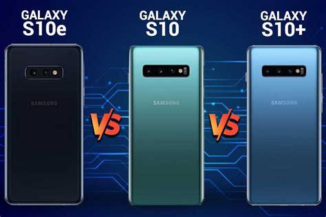 samsung galaxy s10 vs galaxy s10 vs galaxy s10e which is
