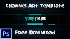 Free YouTube Channel Art Template - Photoshop (My First ...