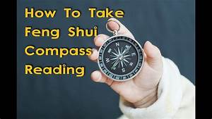 Schlafrichtung Feng Shui : how to take feng shui compass reading youtube ~ A.2002-acura-tl-radio.info Haus und Dekorationen