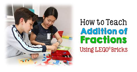 How To Teach Addition Of Fractions Using Lego Bricks  Corkboard Connections Bloglovin'
