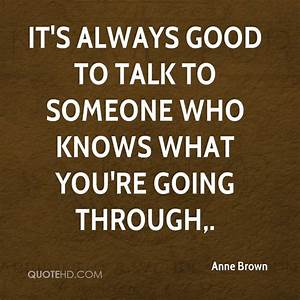 Anne Brown Quot... Nice Talks Quotes