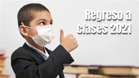 ¿Cuándo regresan los niños a clases? Enero 2021   UN1ÓN ...