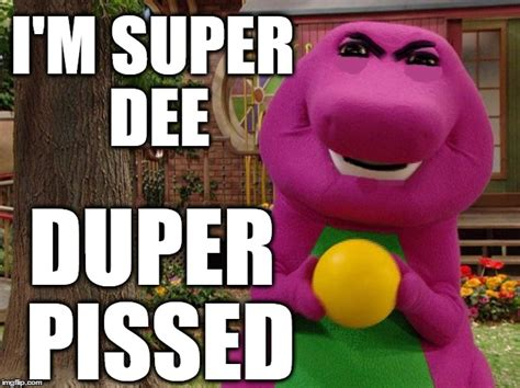 Super Mad Meme - barney the dinosaur imgflip