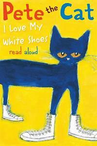 Pete The Cat I Love My White Shoes   Read Aloud #readaloud ...