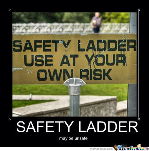 Ladder Meme - safety ladder by toscacat meme center