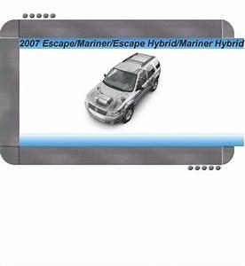 Ford Escape  Escape Hybrid  Mercury Mariner  Mariner Hybrid 2007 Factory Service  U0026 Shop Manual