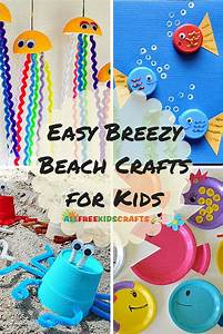 Easy Breezy Kids' Summer Crafts: 36 Beach Crafts for Kids ...