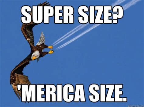 Merica Meme - super size merica size merica eagle quickmeme
