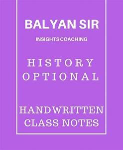 Balyan Sir Insight Coaching History Optional Full Notes ...