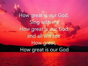 How Great is our God Chris Tomlin (With Lyrics) - YouTube