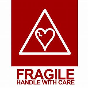 Fragile - Handle with Care by HeavyJ251 on DeviantArt