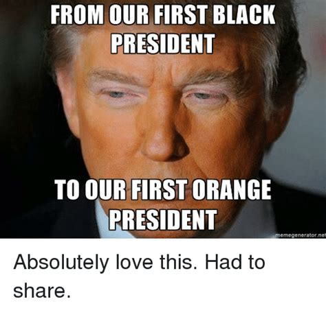 Black Love Memes - from our first black president to our first orange president memegeneratornet love meme on sizzle