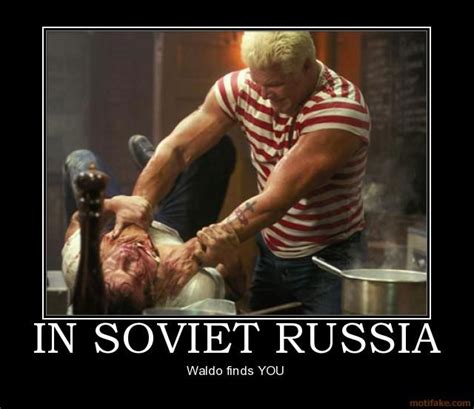 Russians Meme - image 227735 in soviet russia know your meme