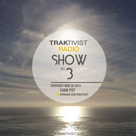 playlist traktivist radio show 3 traktivist
