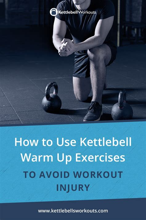 kettlebell exercises warm workout injury before avoid perform begin important