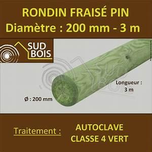 Poteau Bois Rond 3m : rondin bois frais pin autoclave classe 4 diam tre 200mm ~ Voncanada.com Idées de Décoration