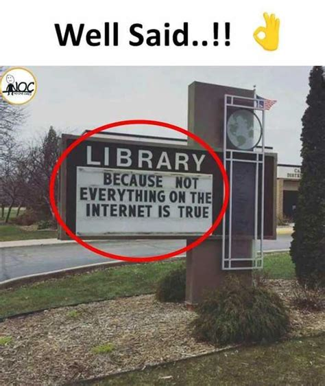 Everything On The Internet Is True Meme - dopl3r com memes well said library because not everything on the internet is true diste
