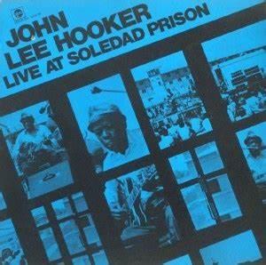 John Lee Hooker - Live at Soledad Prison (1972 ...