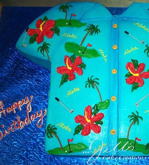 hawaiian shirt jills cake creationsjills cake creations