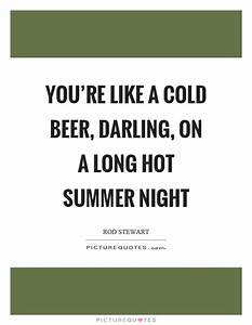You're like... Hot Summer Night Quotes