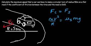 Physics Circular Motion Example Problems Part 5  Max Speed Of Car On Level Road Making A Turn