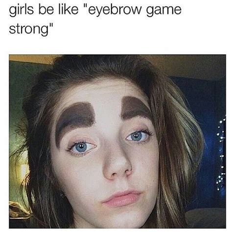 Bushy Eyebrows Meme - 48 best makeup fails images on pinterest makeup fail makeup mistakes and make up