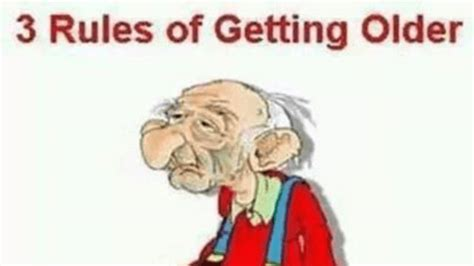 3 Rules To Getting Older Ownedcom