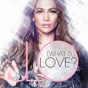 lilbadboy0 jennifer lopez love tracklist covers With jennifer lopez on the floor album cover