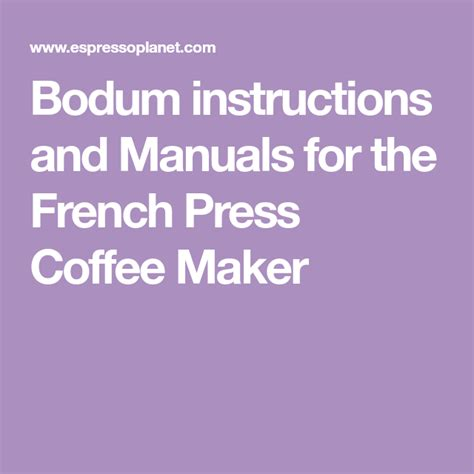 Making coffee with a french press may seem daunting, but with the correct instructions and some helpful tips, you can make a delicious cup of coffee with your bodum coffee maker. Bodum French Press Instructions Manual | French press coffee maker, French press instructions ...