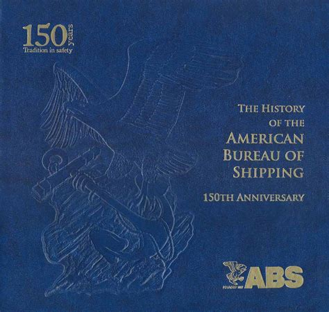 abs bureau of shipping the history of the bureau of shipping 150th
