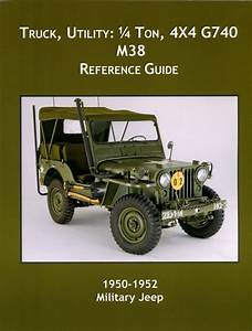 Truck Utility  1  4 Ton  4x4 G740  M38 Reference Guide By