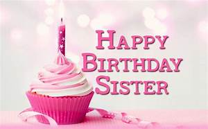 Sister Birthday Wishes - Birthday Messages For Sister ...