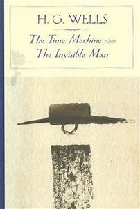 The Time Machin... Invisible Man Machine Quotes