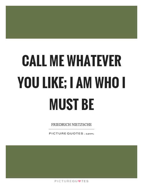 Quotes Like I Am Who I Am