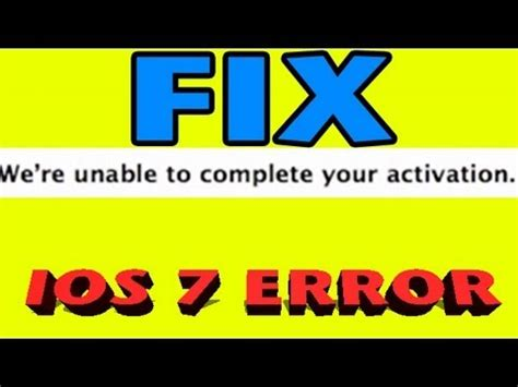 how to fix ios 7 activation error on your iphone