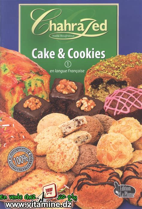 cuisine chahrazed chahrazed cake cookies livres cuisine