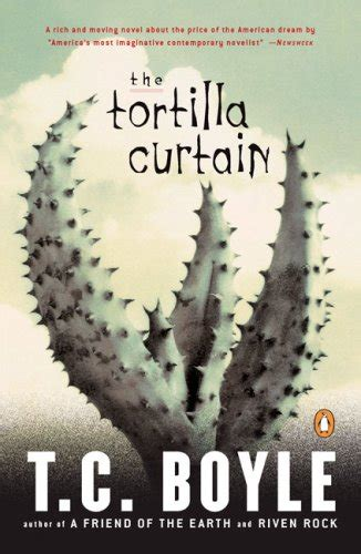 the tortilla curtain summary tc boyle s tortilla curtain go the tortilla curtain